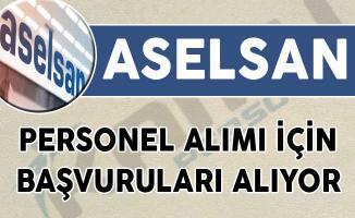 ASELSAN Personel Alımı İçin Başvuruları Alıyor!