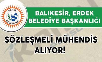 Balıkesir Erdek Belediye Başkanlığı Sözleşmeli Mühendis Alıyor!