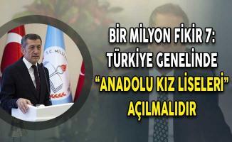 """Bir Milyon Fikir 7: Türkiye Genelinde """"Anadolu Kız Liseleri"""" Açılmalıdır"""