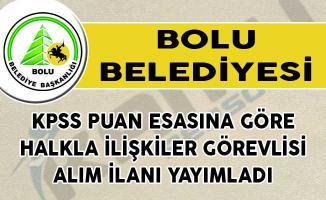 Bolu Belediyesi KPSS Puan Esasına Göre Halkla İlişkiler Görevlisi Alım İlanı Yayımladı!