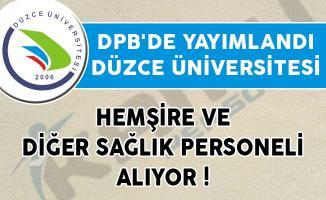 DPB'de Yayımlandı! Düzce Üniversitesi Hemşire ve Diğer Sağlık Personeli Alıyor