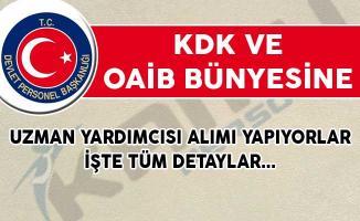 KDK ve OAİB Uzman Yardımcısı Alımı Yapıyorlar!