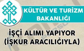 Kültür ve Turizm Bakanlığı İşçi Alımı Yapıyor (İŞKUR Aracılığıyla)