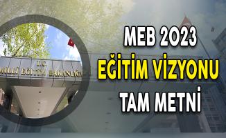 Milli Eğitim Bakanlığı (MEB) 2023 Eğitim Vizyonu Açıklandı ! İşte Tam Metni