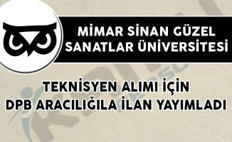 Mimar Sinan Güzel Sanatlar Üniversitesi Teknisyen Alımı İçin DPB Aracılığıla İlan Yayımladı!