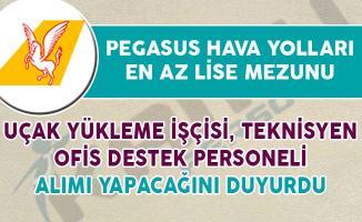 Pegasus Hava Yolları En Az Lise Mezunu Personel Alımı Yapacağını İlan Etti