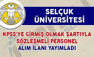 Selçuk Üniversitesi DPB Üzerinden Sözleşmeli Personel Alım İlanı Yayımladı