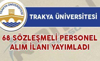 Trakya Üniversitesi 68 Sözleşmeli Personel Alım İlanı Yayımladı