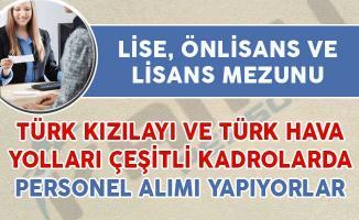 Türk Kızılayı ve Türk Hava Yolları Çeşitli Kadrolarda Personel Alımları Yapıyorlar
