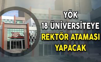 YÖK'ten 18 Üniversiteye Rektör Ataması İçin Başvuru Duyurusu