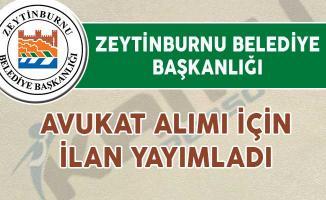 Zeytinburnu Belediye Başkanlığı Avukat Alım İlanı Yayımladı