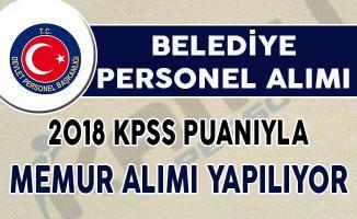 Belediye Memur Alım İlanı ! 2018 KPSS Puanı İle Kamu Personeli Alımı Yapılıyor