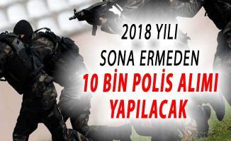 2018 Yılı Sona Ermeden EGM Bünyesinde 10 Bin Polis Alımı Daha Yapılacak