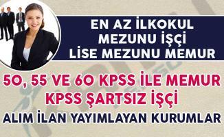 50, 55 ve 60 KPSS Puanıyla Memur KPSS Şartsız İşçi Alımı Yapan Devlet Kurumları