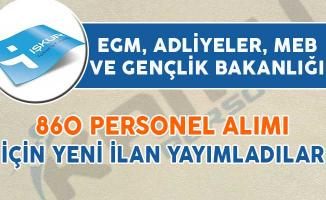 Adliyeler, EGM ve MEB 860 Personel Alımı İçin İlan Yayımladılar
