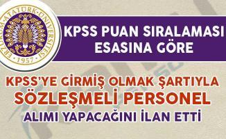 Atatürk Üniversitesi KPSS'ye Girmiş Olmak Şartıyla 55 Personel Alımı Yapacağını İlan Etti