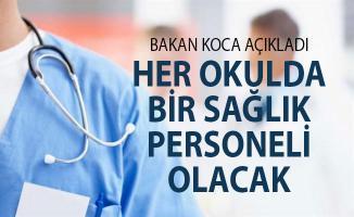 Bakan Koca Açıkladı: Her Okulda Bir Sağlık Personeli Görevlendirilecek