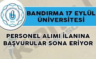 Bandırma 17 Eylül Üniversitesi Personel Alımı İlanına Başvurular Sona Eriyor!
