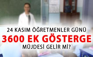 Cumhurbaşkanı Erdoğan'ın 24 Kasım Öğretmenler Gününde Açıklayacağı Müjde 3600 Ek Gösterge mi?