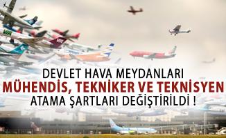 DHMİ Bünyesine Mühendis, Tekniker ve Teknisyen Kadrolarına Yapılacak Atama Şartları Değişti!