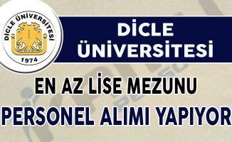 Dicle Üniversitesi En Az Lise Mezunu Sözleşmeli Personel Alımı Yapıyor