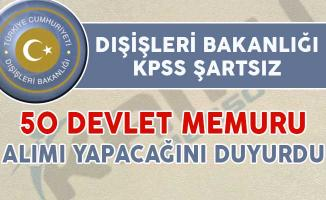 Dışişleri Bakanlığı 50 Devlet Memuru Alıyor (KPSS Şartı Yok)