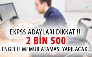 EKPSS Adayları Dikkat! 2 Bin 500 Engelli Memur Ataması Yapılacak!