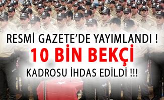 Emniyet Genel Müdürlüğü (EGM) 10 Bin Bekçi Kadro İhdası Resmi Gazete'de Yayımlandı!