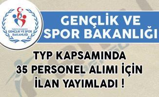 Gençlik ve Spor Bakanlığı (GSB) TYP Kapsamında 35 Personel Alımı İçin İlan Yayımladı!