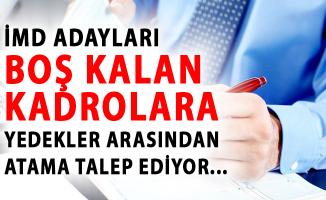 İMD Adayları Boş Kalan Kadrolara Yedekler Arasından Atama Talep Ediyor!