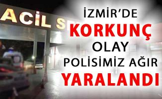 İzmir'de Korkunç Olay! Nöbetteki Polis Ağır Yaralandı