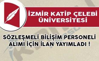 İzmir Katip Çelebi Üniversitesi Sözleşmeli Bilişim Personeli Alımı İçin İlan Yayımladı !