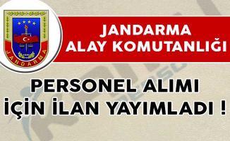 Jandarma Alay Komutanlığı Personel Alımı İçin İlan Yayımladı!