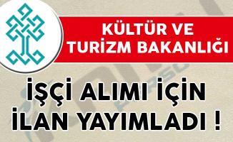 Kültür ve Turizm Bakanlığı İşçi Alımı İçin İlan Yayımladı!
