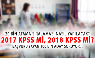 MEB 20 Bin Öğretmen Atamasını Hangi Yılın KPSS Puanına Göre Sıralayacak? (2017 Mi, 2018 Mi?)