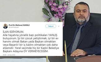 Seçimde Kadın Adaya Oy Vermem Demişti! Prof. Dr. Mehmet Karalı İstifa Etti!