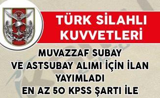 TSK Muvazzaf Subay ve Astsubay Alımı İçin İlan Yayımladı! (En Az 50 KPSS Puan Şartı İle)