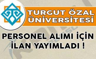 Turgut Özal Üniversitesi Personel Alımı İçin İlan Yayımladı!