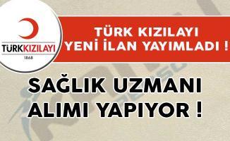 Türk Kızılayı Yeni İlan Yayımladı! Sağlık Uzmanı Alımı Yapıyor!