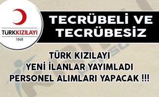 Türk Kızılayı Yeni İlanlar Yayımladı! Tecrübeli ve Tecrübesiz Personel Alacak
