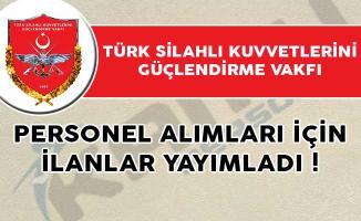 Türk Silahlı Kuvvetlerini Güçlendirme Vakfı (TSKGV) Personel Alımları İçin İlanlar Yayımladı!