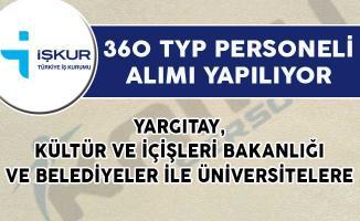 Yargıtay, Kültür ve İçişleri Bakanlığı ve Belediyeler İle Üniversiteler Bünyesine 360 TYP Personeli Alınıyor!