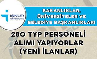Yeni İlanlar Bakanlıklar, Üniversiteler ve Belediye Başkanlıkları 280 TYP Personeli Alımı Yapıyorlar