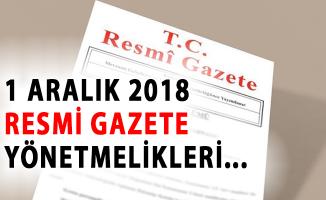 1 Aralık 2018 Tarihli Resmi Gazete! Yönetmelikler ve Tebliğler Listesi