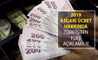 2019 Yılı Asgari Ücret Hakkında Türk-İş'ten Flaş Talep Geldi!
