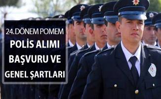 24. Dönem POMEM Polis Alımı ! Polis Alımı Genel Şartlar (Başvuru Detayları)