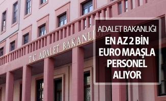 Adalet Bakanlığı Yurtdışı İçin Personel Alımı Yapıyor ! En Az 2 Bin Euro Maaş Verilecek