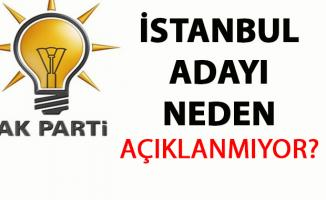 AKP İBB Başkan adayı kim olacak- Ne zaman açıklanacak?