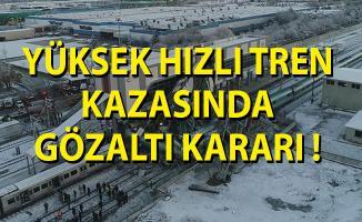 Ankara'da Yüksek Hızlı Tren Kazasında Gözaltı Kararı!