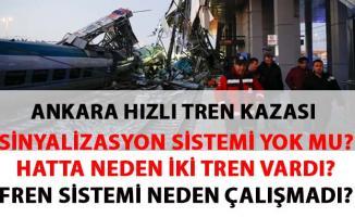 Ankara Hızlı tren kazası sebebleri belli oldu